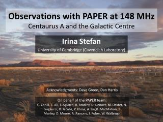 Observations with PAPER at 148 MHz Centaurus  A and the Galactic Centre