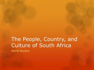 The People, Country, and Culture of South Africa