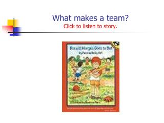What makes a team Click to listen to story.