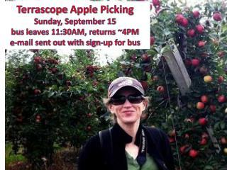 Terrascope  Apple  Picking Sunday, September 15 bus leaves 11:30AM, returns ~4PM