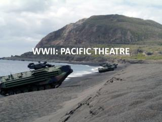 WWII: PACIFIC THEATRE