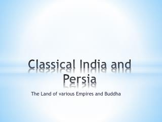 Classical India and Persia