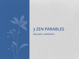 3 Zen Parables