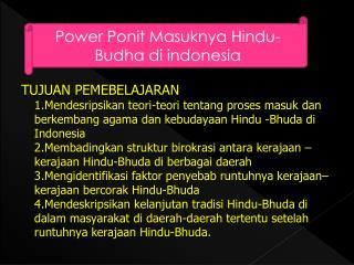 Power Ponit Masuknya Hindu-Budha di indonesia