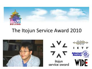 The Itojun Service Award 2010