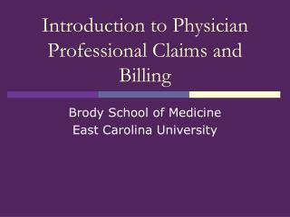 Introduction to Physician Professional Claims and Billing