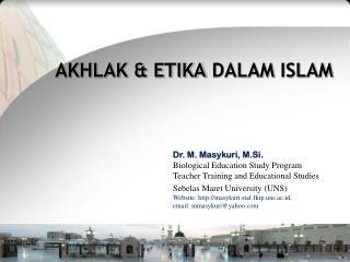 AKHLAK & ETIKA  DALAM  ISLAM