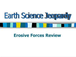 Erosive Forces Review