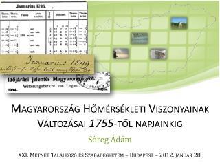 Magyarország Hőmérsékleti Viszonyainak Változásai  1755 -től napjainkig