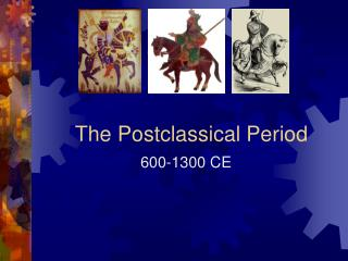 The Postclassical Period