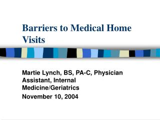 Barriers to Medical Home Visits