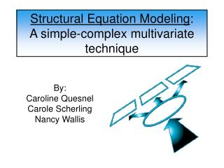 Structural Equation Modeling:  A simple-complex multivariate technique