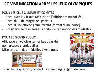 COMMUNICATION APRES LES JEUX OLYMPIQUES POUR LES CLUBS, LIGUES ET COMITES :