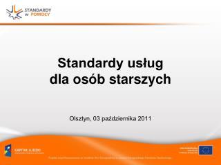 Standardy usług  dla osób starszych Olsztyn, 03 października 2011