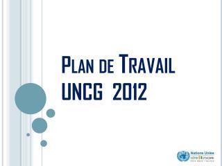 Plan de  Travail UNCG  2012