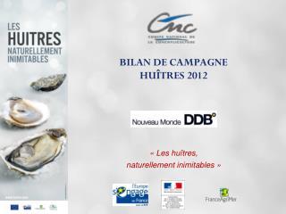 BILAN DE CAMPAGNE HUÎTRES 2012