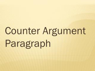 Counter Argument Paragraph