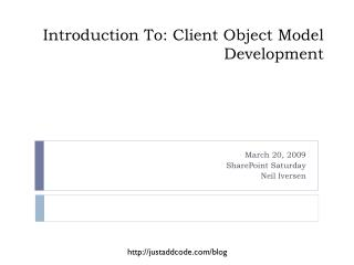 Introduction To: Client Object Model Development