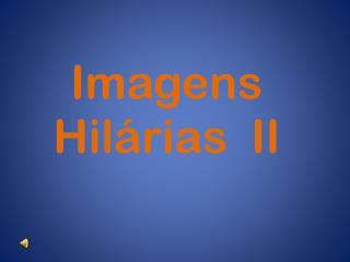 Imagens  Hil�rias  II