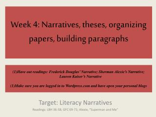 Week 4: Narratives, theses, organizing papers, building paragraphs