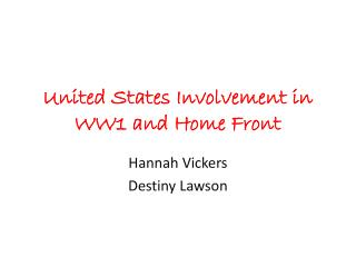 United States Involvement in WW1 and Home Front