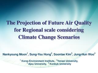 The Projection of Future Air Quality  for Regional scale considering  Climate Change Scenarios