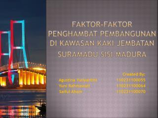 Faktor-faktor penghambat Pembangunan  di Kawasan  Kaki  Jembatan Suramadu Sisi  Madura