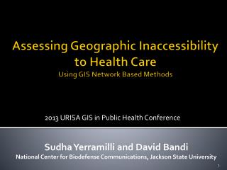 Assessing Geographic Inaccessibility  to  Health Care  Using GIS Network Based Methods
