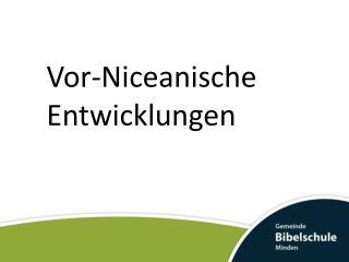Vor-Niceanische Entwicklungen