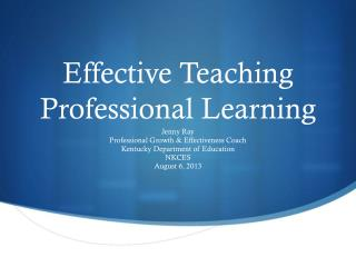 Effective Teaching  Professional Learning