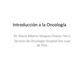 Introducción  a la  Oncología