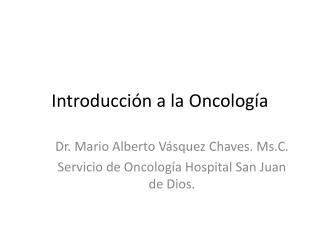 Introducci�n  a la  Oncolog�a