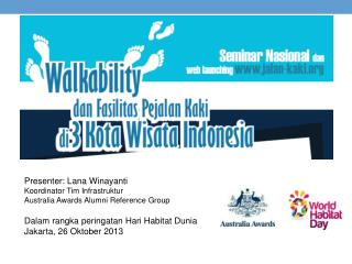 Presenter: Lana Winayanti  Koordinator Tim Infrastruktur  Australia Awards Alumni Reference Group