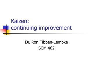 Kaizen:  continuing improvement