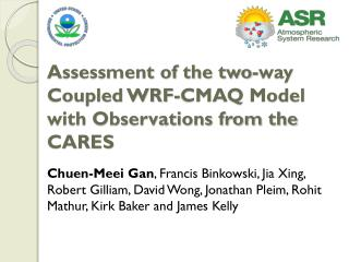 Assessment of the two-way Coupled WRF-CMAQ Model with Observations from the CARES