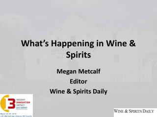 What's Happening in Wine & Spirits