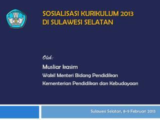Sosialisasi kurikulum  2013 di SULAWESI SELATAN