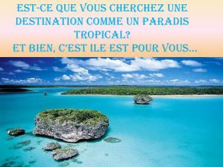 Est-ce que vous cherchez une destination comme un paradis tropical?