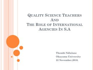Quality Science Teachers A nd  The Role of International Agencies In  S .A