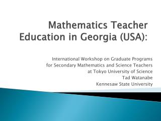 Mathematics Teacher Education in Georgia (USA):