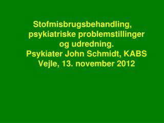 Stofmisbrugsbehandling, psykiatriske problemstillinger og udredning.