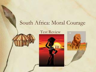 South Africa: Moral Courage