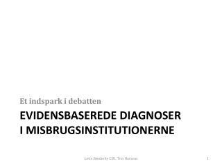 Evidensbaserede diagnoser i misbrugsinstitutionerne