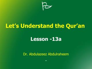 Let's Understand the Qur'an  Lesson  -13a