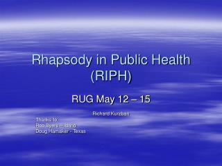 Rhapsody in Public Health RIPH