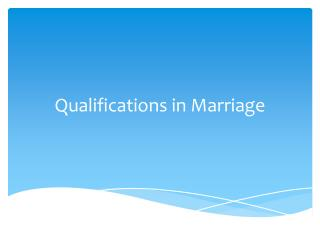 Qualifications in Marriage