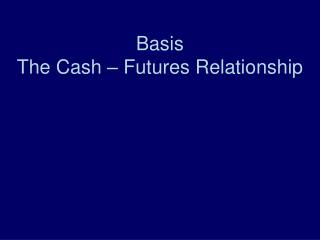 Basis The Cash