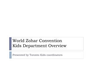 World  Zohar  Convention Kids Department Overview