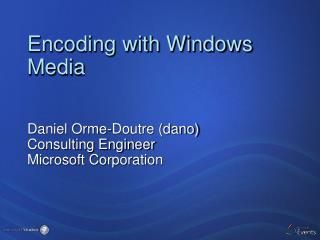 Encoding with Windows Media