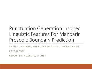 Punctuation Generation Inspired Linguistic Features For Mandarin Prosodic Boundary Prediction